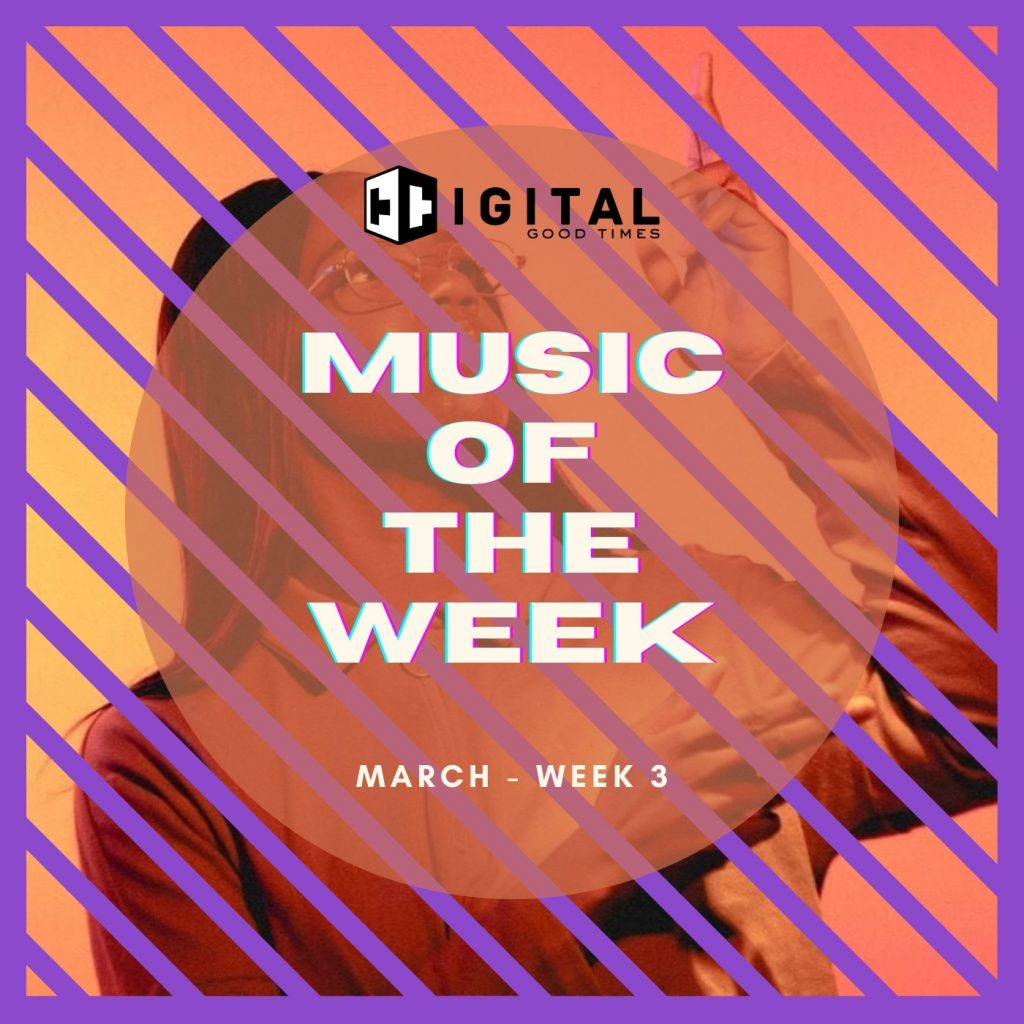 Music of the Week Vol.2 – (March)