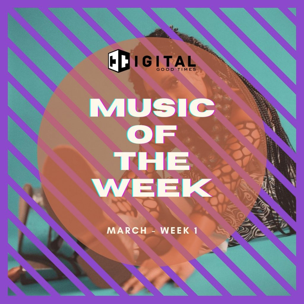 Music of the Week Vol.1 – (March)