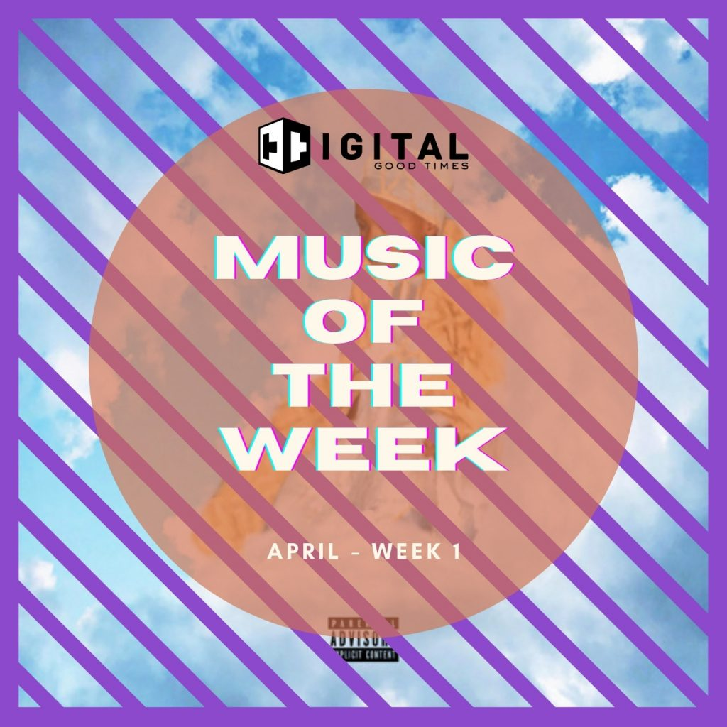 Music of the Week Vol.3 – (April)